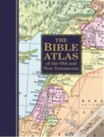 Bible Atlas Of The Old & New Testaments