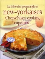 Bible Des Gourmandises New-Yorkaises - Cupcakes, Cookies...