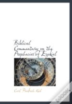 Biblical Commentary On The Prophecies Of