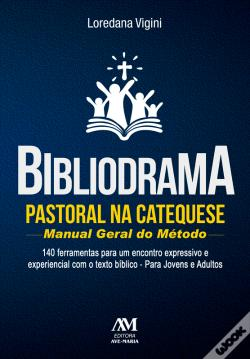 Wook.pt - Bibliodrama Pastoral Na Catequese: Manual Geral Do Método