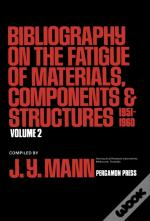 Bibliography On The Fatigue Of Materials, Components And Structures