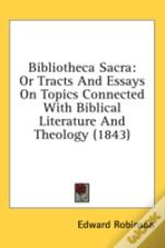 Bibliotheca Sacra: Or Tracts And Essays