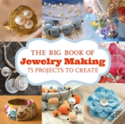 Wook.pt - Big Book Of Jewelry Making The