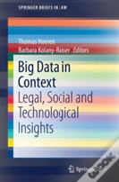 Big Data In Context - Legal, Social And Technological Insights