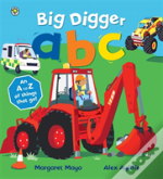 Big Digger Abc - Ultimate A To Z Of Things That Go!