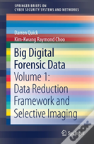Big Digital Forensic Data: Reduction And Analysis
