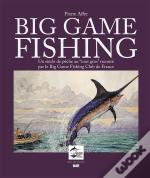Big Game Fishing Un Siecle De Peche Aux Grands Poissons