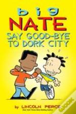 Big Nate: Say Goodbye To Dork City