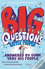Big Questions From Little People ... Answered By Some Very Big People