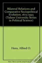 Bilateral Relations And Comparative Sociopolitical Evolution, 1673-1993