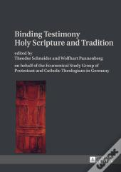 Binding Testimony- Holy Scripture And Tradition