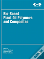 Bio-Based Plant Oil Polymers And Composites