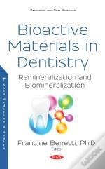 Bioactive Materials In Dentistry: Remineralization And Biomineralization