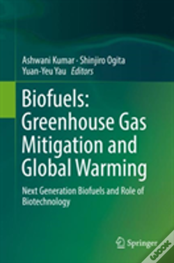 Wook.pt - Biofuels: Green House Gas Mitigation And Global Warming