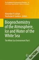 Biogeochemistry Of The Atmosphere, Ice And Water Of The White Sea