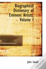 Biographical Dictionary Of Eminent Artists, Volume I