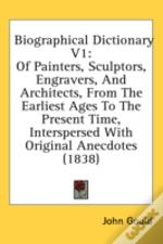 Biographical Dictionary V1: Of Painters,