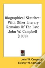 Biographical Sketches: With Other Litera