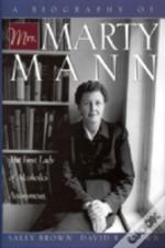 Biography Of Mrs. Marty Mann
