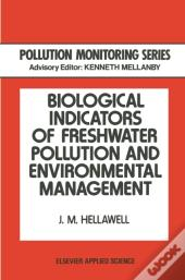 Biological Indicators Of Freshwater Pollution And Environmental Management