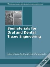 Biomaterials For Oral And Dental Tissue Engineering