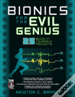 Bionics For The Evil Genius