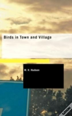 Wook.pt - Birds In Town And Village