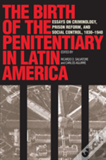 Birth Of The Penitentiary In Latin America