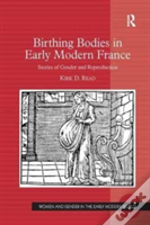 Birthing Bodies In Early Modern Fra