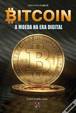 Wook.pt - Bitcoin: A Moeda Na Era Digital