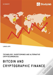 Bitcoin And Cryptographic Finance. Technology, Shortcomings And Alternative Cryptocurrencies