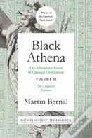 Black Athena, The Afroasiatic Roots Of Classical Civilation Volume Iii