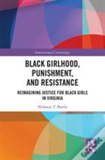 Black Girlhood, Resistance, And Punishment