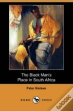 Black Man'S Place In South Africa (Dodo Press)