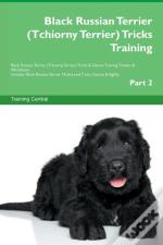 Black Russian Terrier (Tchiorny Terrier) Tricks Training Black Russian Terrier (Tchiorny Terrier) Tricks & Games Training Tracker & Workbook. Includes