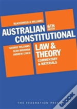 Blackshield And Williams Australian Constitutional Law And Theory