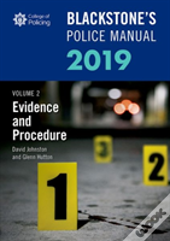 Blackstone'S Police Manuals Volume 2: Evidence And Procedure 2019