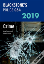 Blackstone'S Police Q&A 2019 Volume 1: Crime