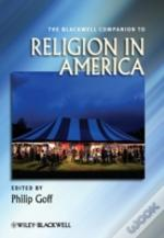 Blackwell Companion To Religion In Ameri