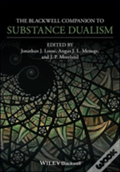 Blackwell Companion To Substance Dualism