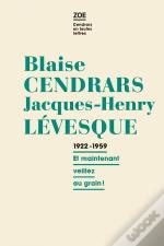 Blaise Cendrars - Jacques-Henry Levesque 1922-1959
