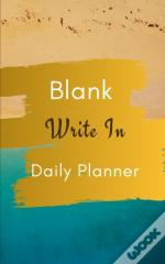 Blank Write In Daily Planner (Brown Gold Green Abstract Art Cover)