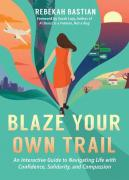 Blaze Your Own Trail