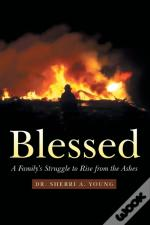 Blessed: A Family'S Struggle To Rise Fro