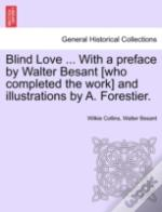 Blind Love ... With A Preface By Walter