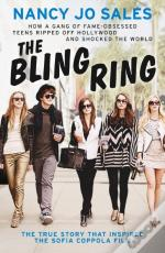 Bling Ring: How A Gang Of Fame-Obsessed Teens Ripped Off Hollywood And Shocked The World