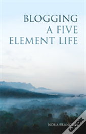 Blogging A Five Element Life