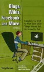 Blogs, Wikis, Facebook And More