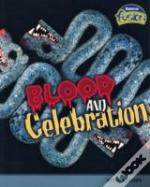 Blood And Celebration
