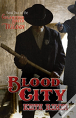 Blood City: Book Two Of The Calamitous Breed Trilogy